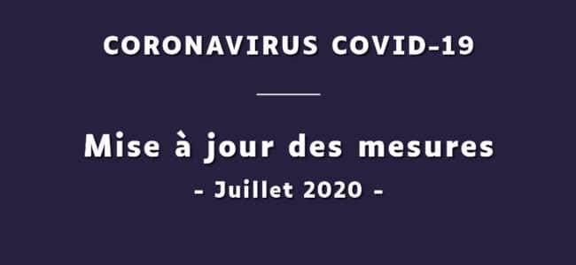 Coronavirus COVID-19 : mise à jour des mesures – Juillet 2020