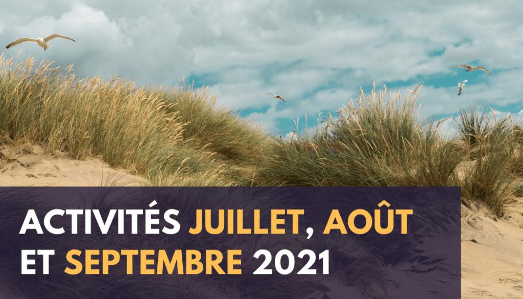 Activités juillet, août et septembre 2021